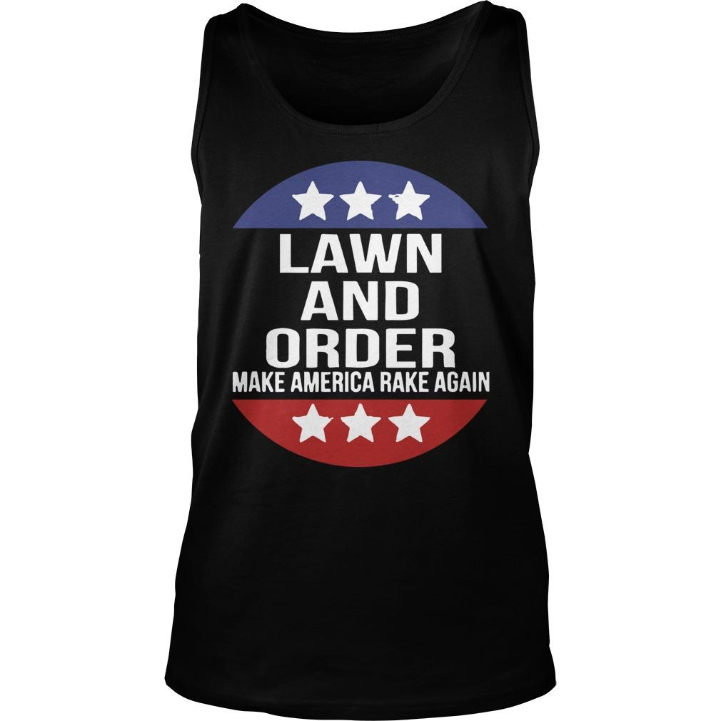 Lawn And Order Make America Rake Again T Tank Top