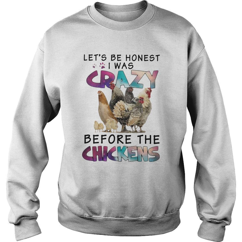 Let's Be Honest I Was Crazy Before The Chickens Sweater