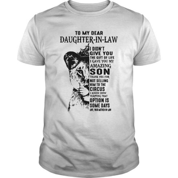 Lion To My Dear Daughter In Law I Didn't Give You The Gift Of Life Shirt