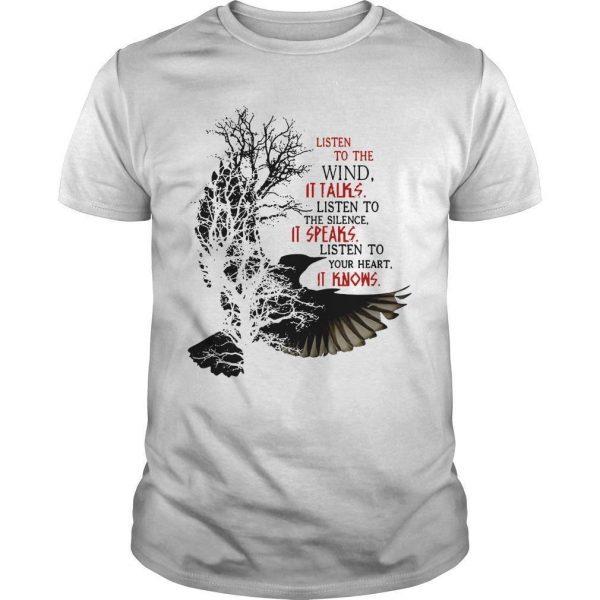 Listen To The Wind It Talks Listen To The Silence It Speaks Shirt