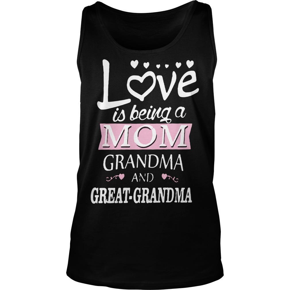 Love Is Being A Mom Grandma And Great Grandma Tank Top