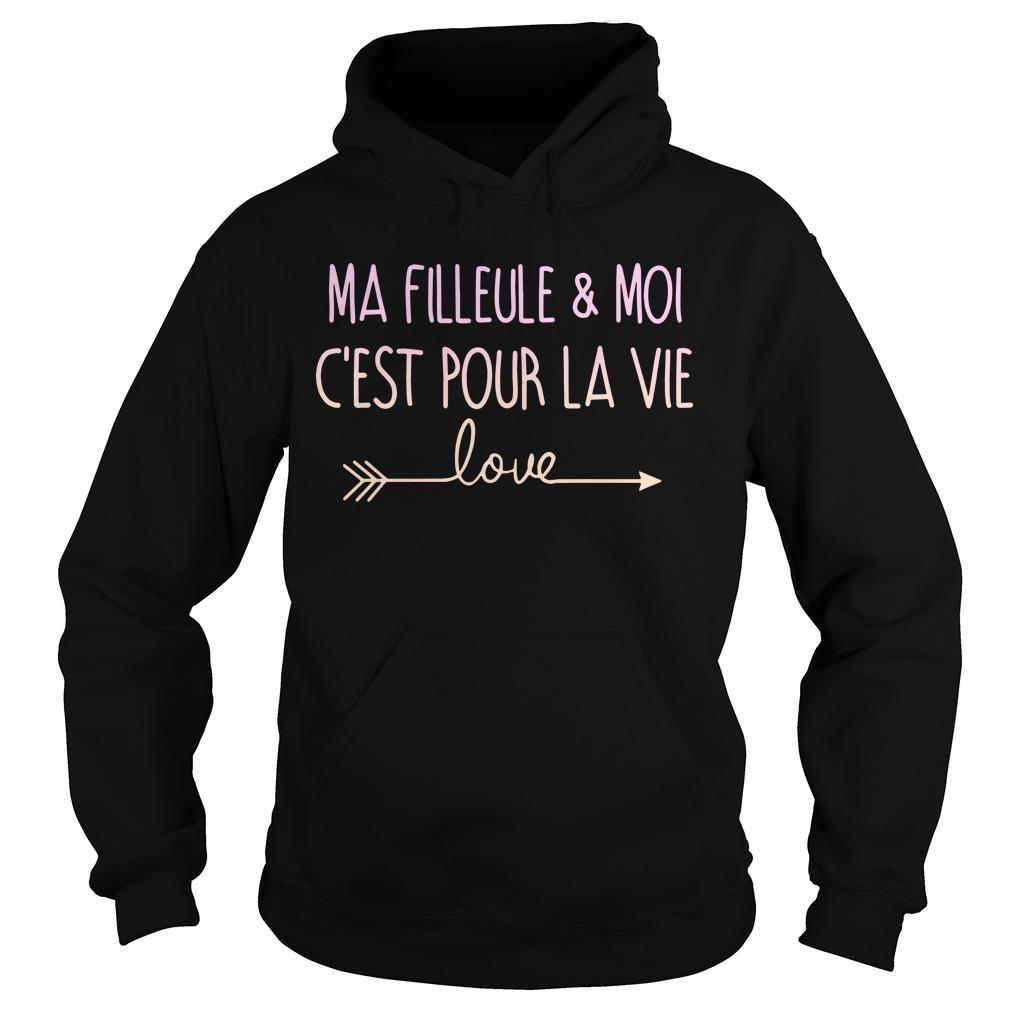 Ma Filleule Et Moi C'est Pour La Vie Love Hoodie