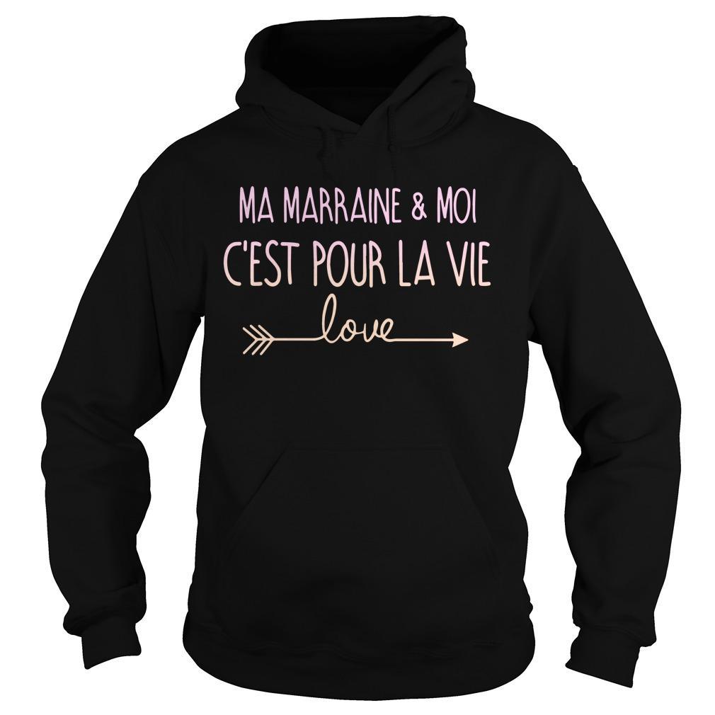 Ma Marraine And Moi C'est Pour La Vie Love Hoodie