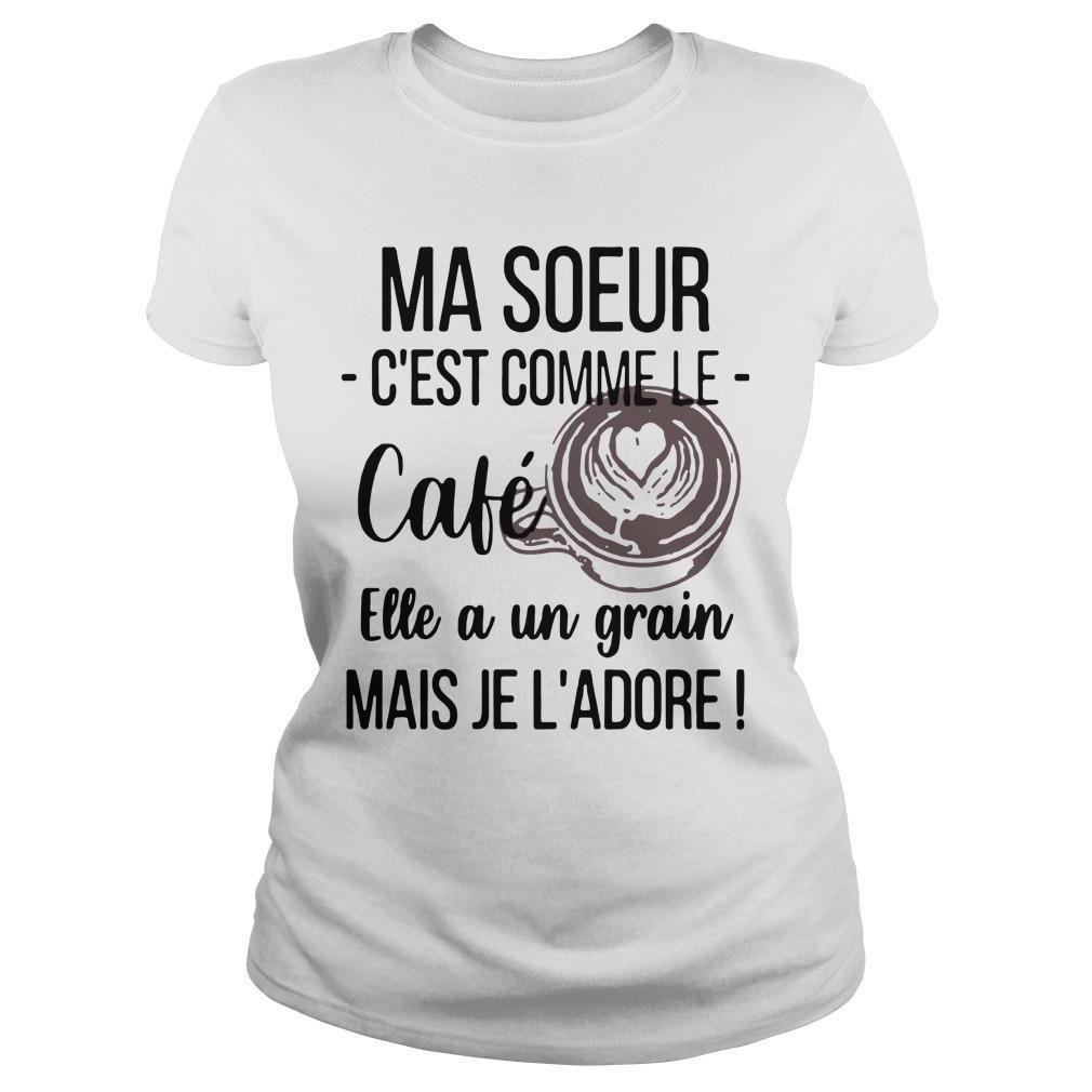 Ma Soeur C'est Comme Le Café Elle A Un Grain Longsleeve