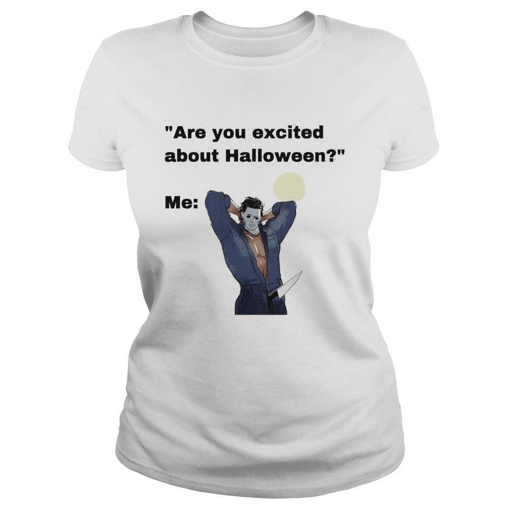 Michael Myers Are You Excited About Halloween Longsleeve
