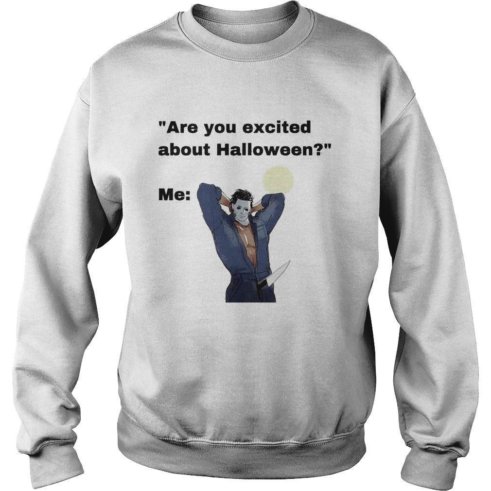 Michael Myers Are You Excited About Halloween Sweater