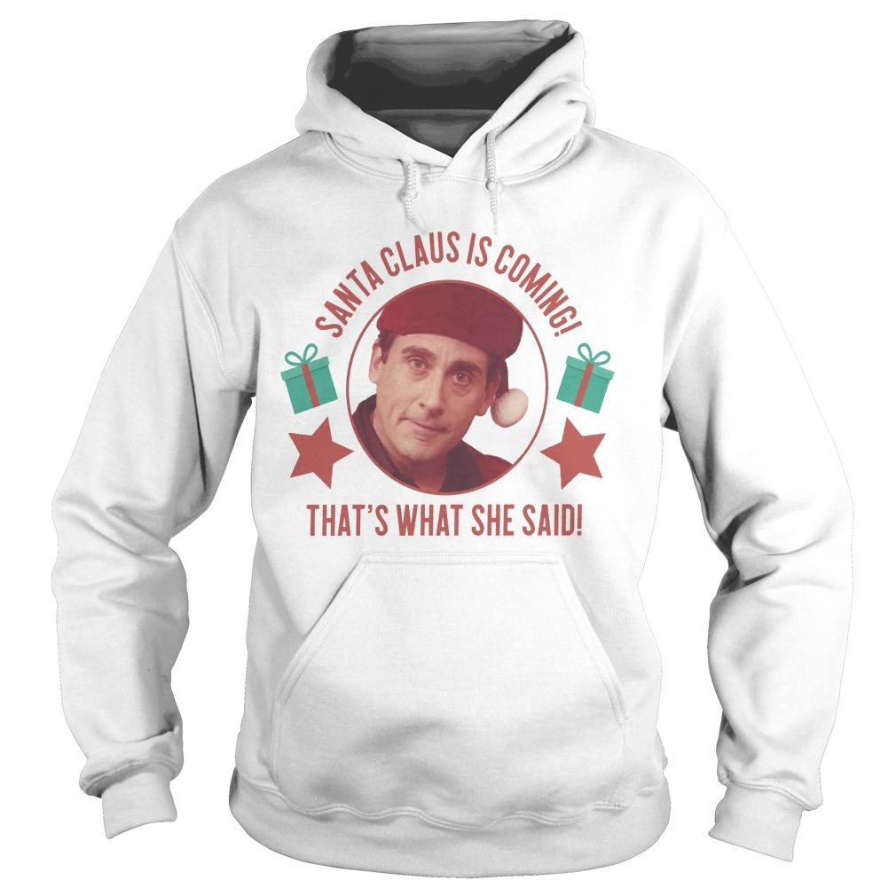 Michael Scott Santa Claus Is Coming That's What She Said Hoodie