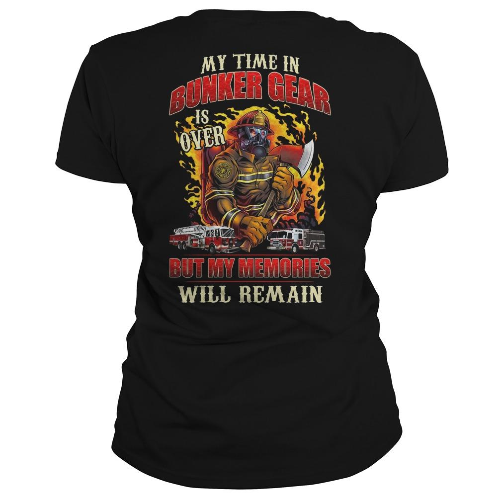 My Time In Bunker Gear Is Over But My Memories Will Remain Longsleeve