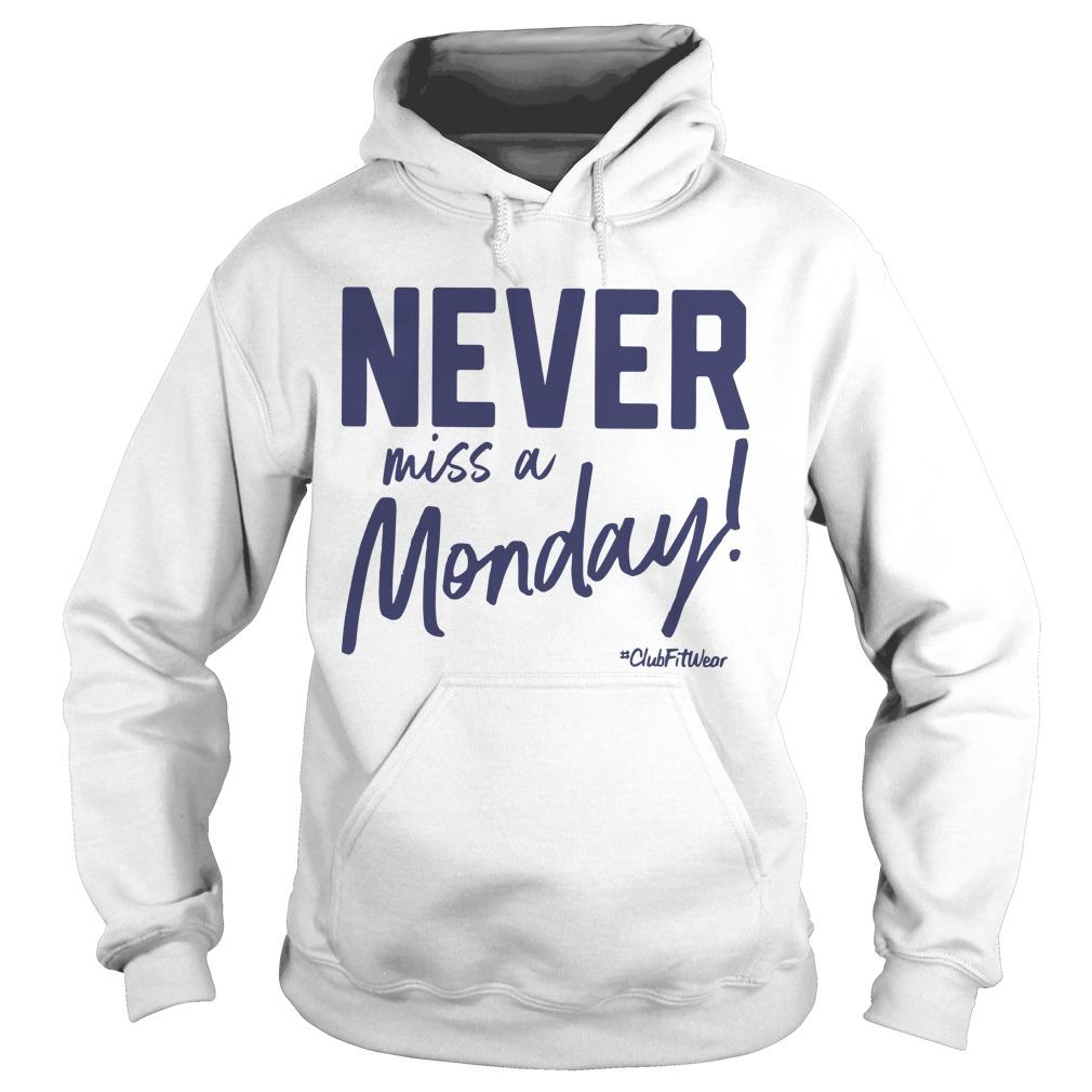 Never Miss A Monday Hoodie