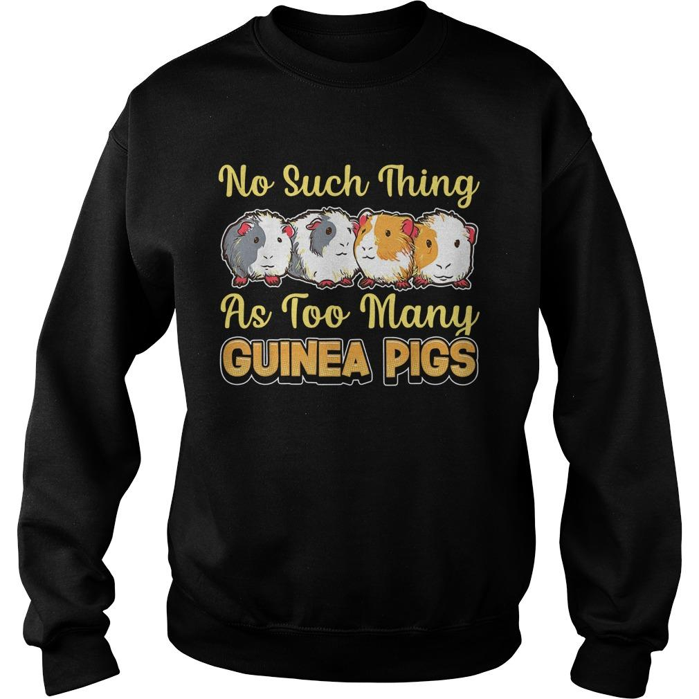 No Such Thing As Too Many Guinea Pigs Sweater