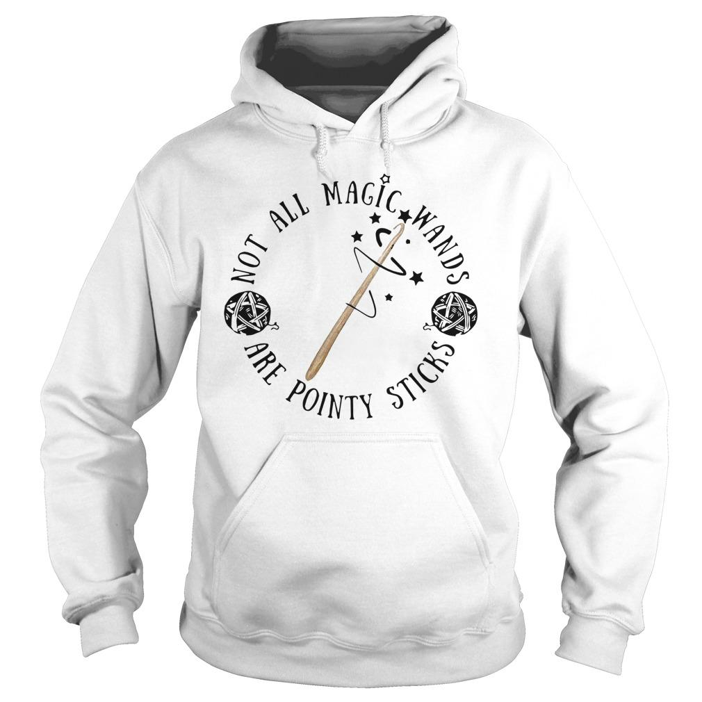 Not All Magic Wands Are Pointy Sticks Hoodie