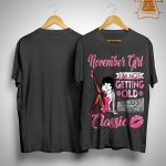 November Girl I'm Not Getting Old I Am Just Becoming A Classic Shirt