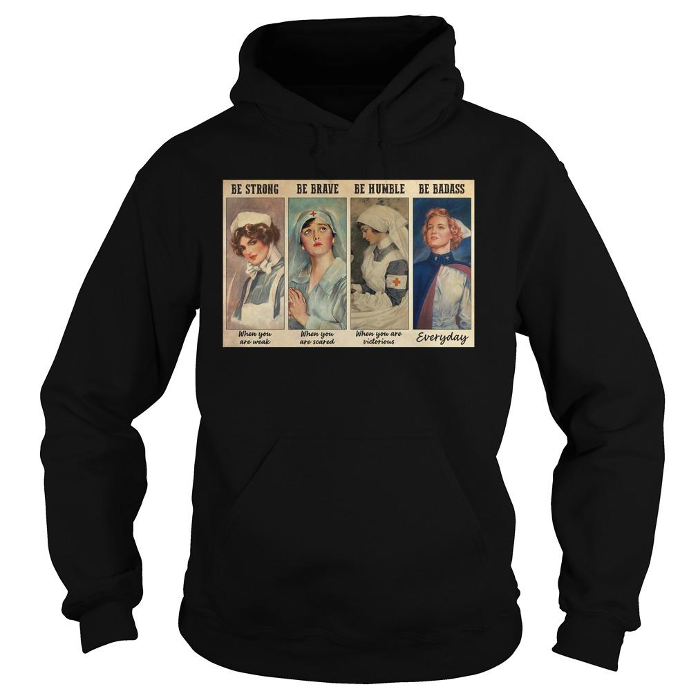 Nurse Be Strong Be Brave Be Humble Be Badass Hoodie