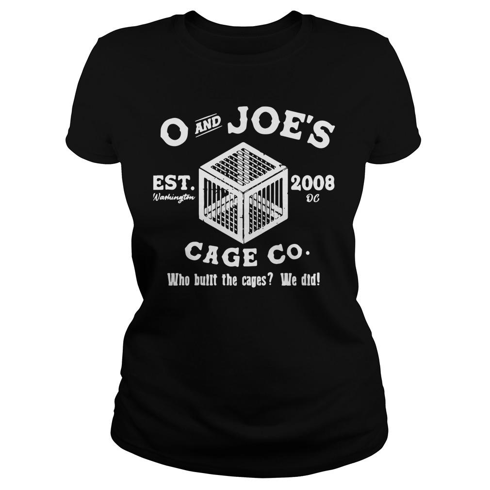 O And Joe's Est 2008 Cage Co Who Built The Cages We Did Longsleeve