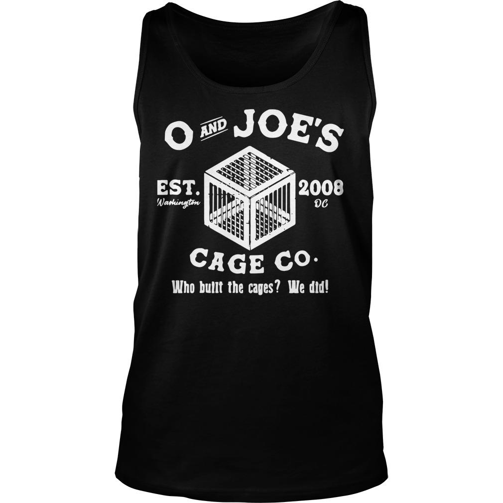O And Joe's Est 2008 Cage Co Who Built The Cages We Did Tank Top