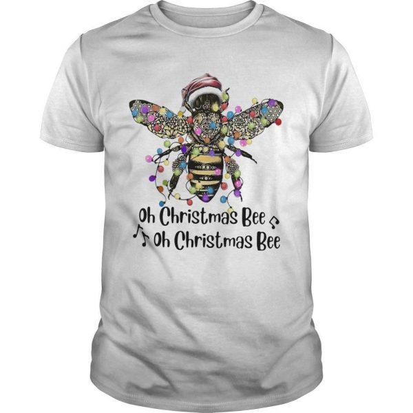 Oh Christmas Bee Oh Christmas Bee Shirt