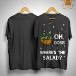 Oh Doris Where's The Salad Shirt