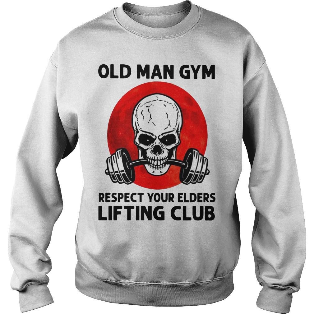 Old Man Gym Respect Your Elders Lifting Club Sweater