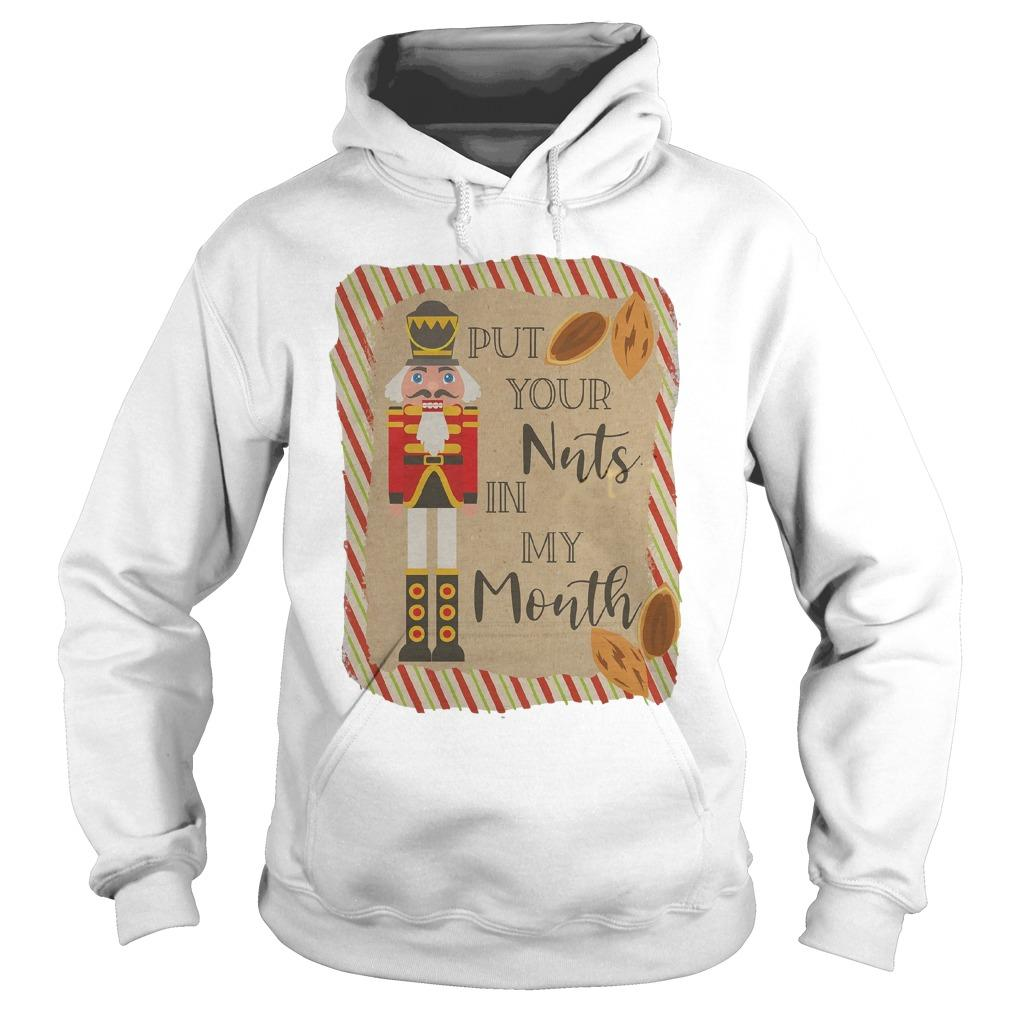 Put Your Nuts In My Mouth Hoodie
