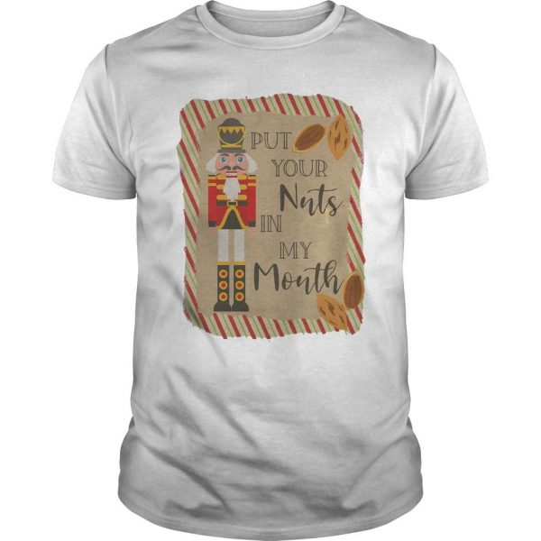 Put Your Nuts In My Mouth Shirt
