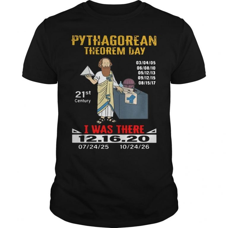 Pythagorean Theorem Day 21st Century I Was There Shirt