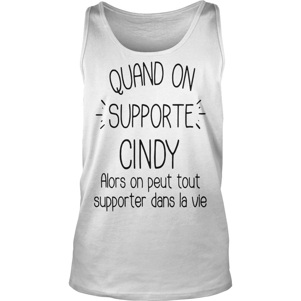 Quand On Supporte Cindy Alors On Peut Tout Supporter Dans Ta Vie Tank Top