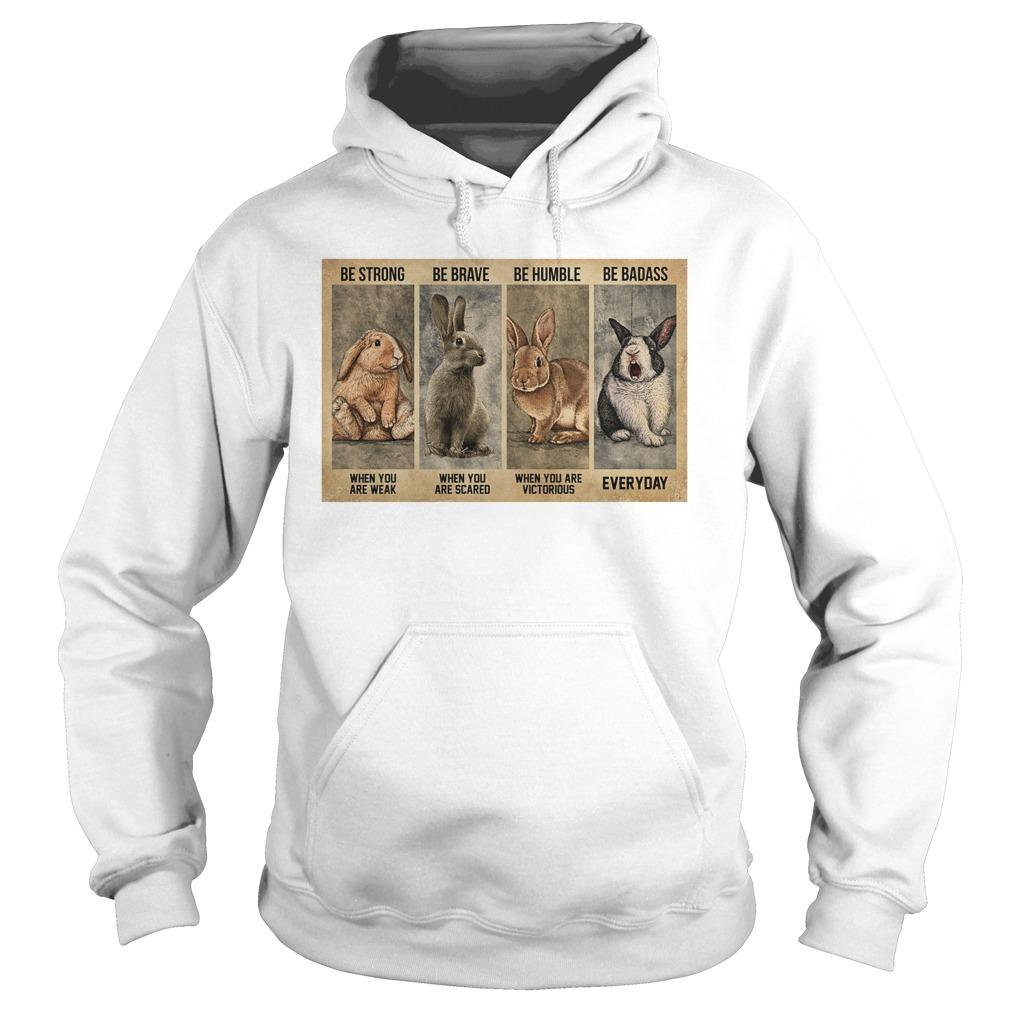 Rabbit Be Strong When You Are Weak Be Brave When You Are Scared Hoodie