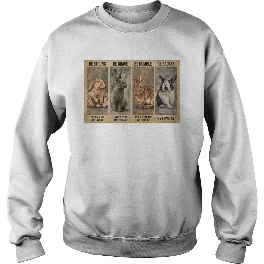 Rabbit Be Strong When You Are Weak Be Brave When You Are Scared Sweater