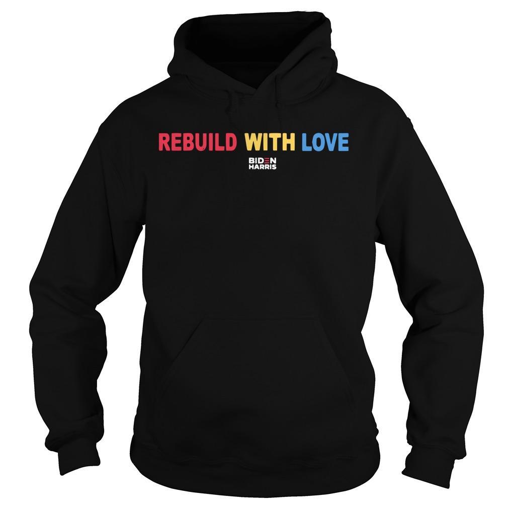 Rebuild With Love Biden Harris Hoodie