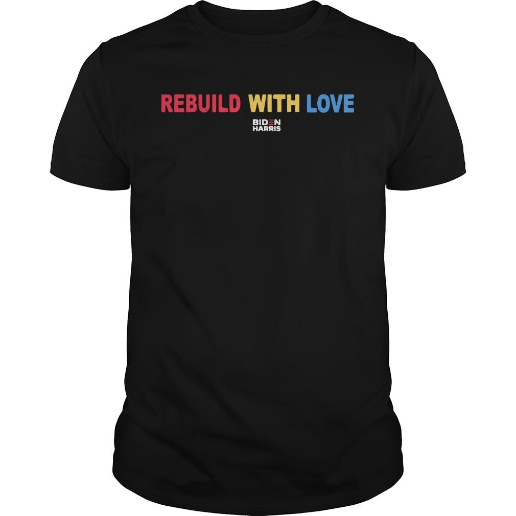 Rebuild With Love Biden Harris Longsleeve