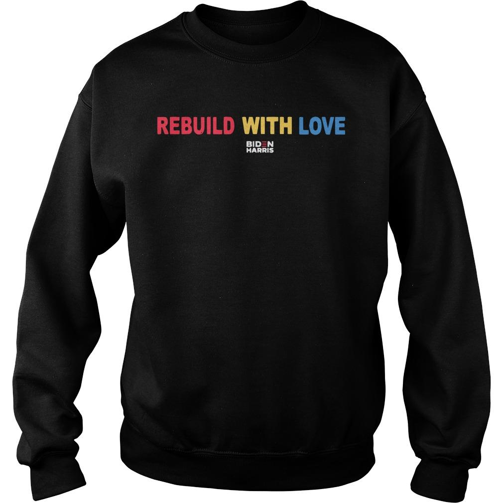 Rebuild With Love Biden Harris Sweater