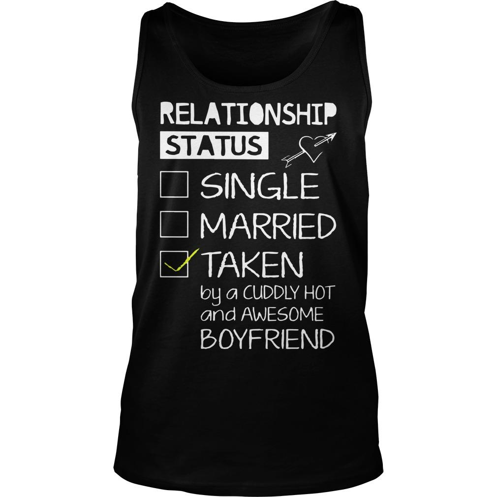 Relationship Status Single Married Taken By A Cuddly Hot Tank Top