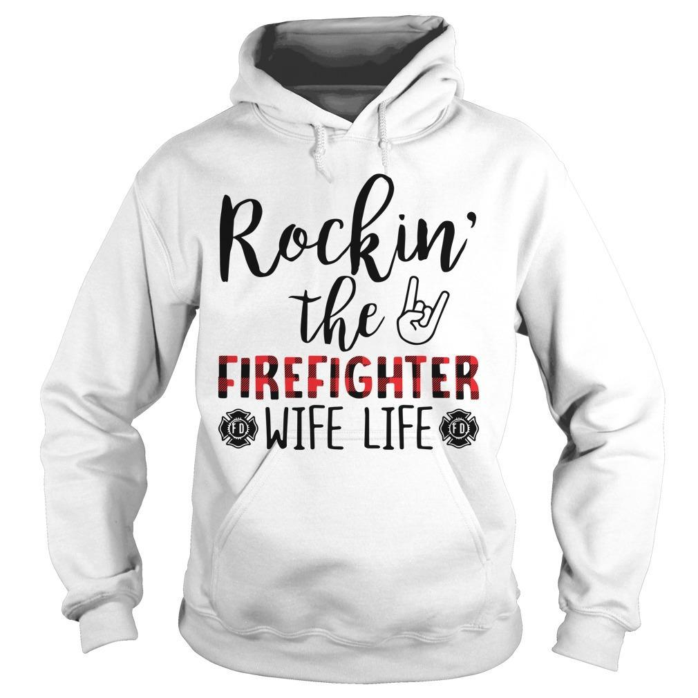 Rockin' The Firefighter Wife Life Hoodie