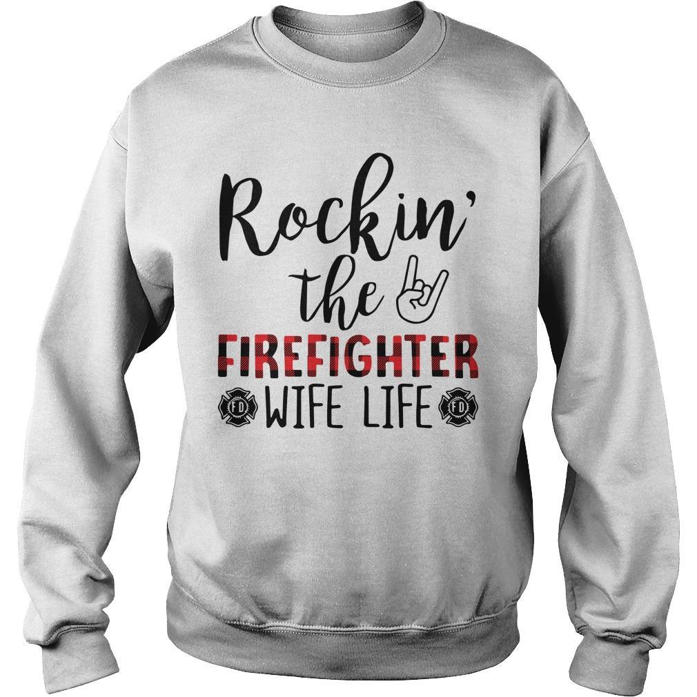 Rockin' The Firefighter Wife Life Sweater