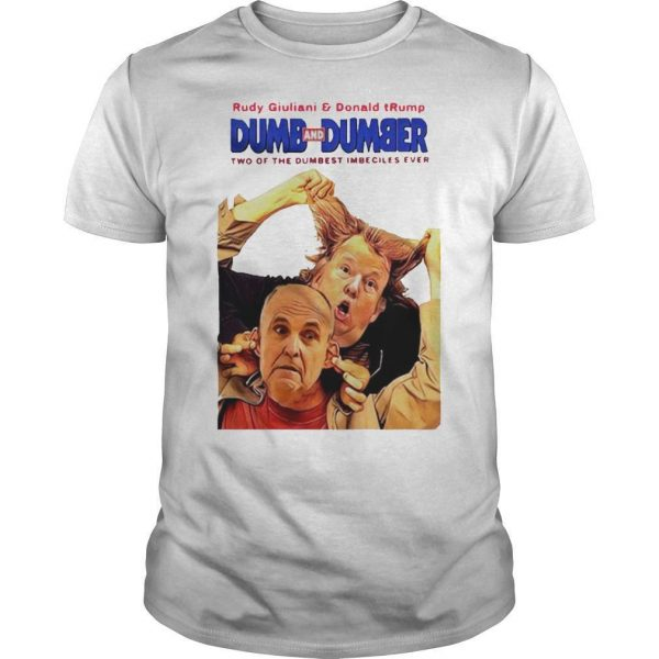 Rudy Giuliani And Donald Trump Dumb And Dumber Shirt