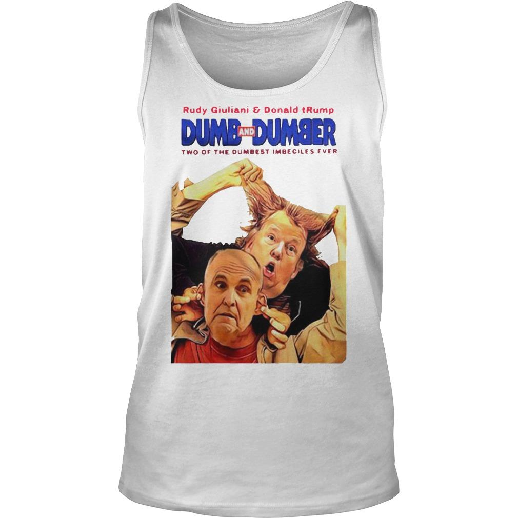 Rudy Giuliani And Donald Trump Dumb And Dumber Tank Top