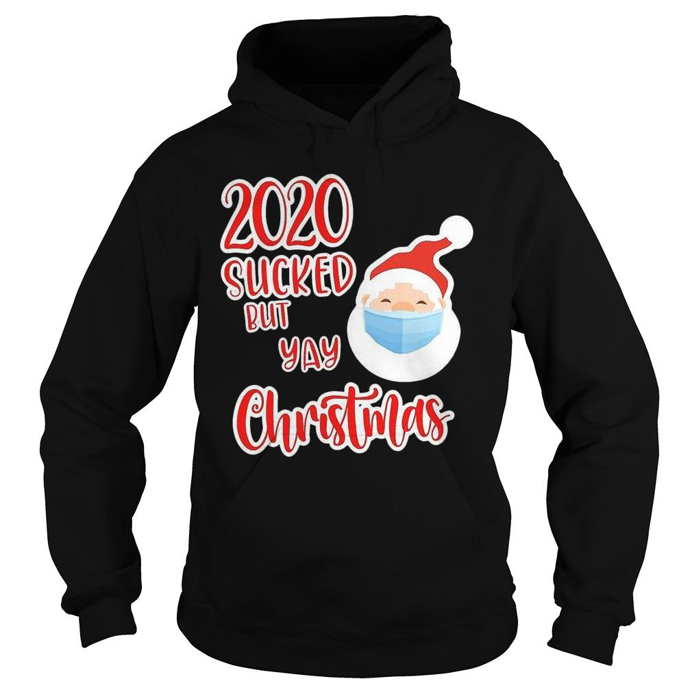 Santa Claus Face Mask 2020 Sucked But Yay Christmas Hoodie