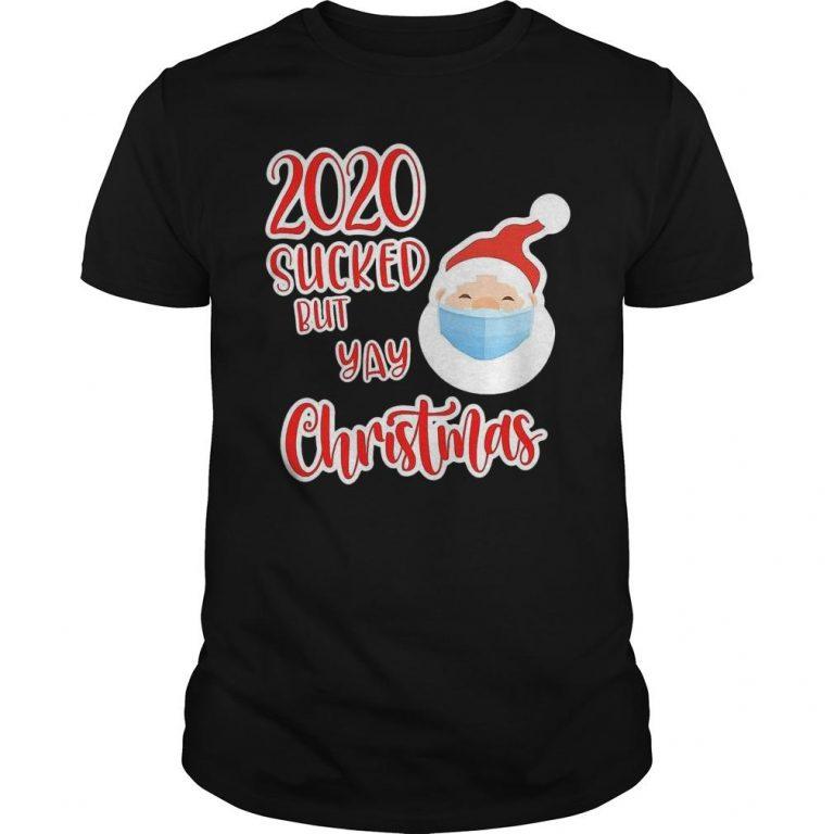 Santa Claus Face Mask 2020 Sucked But Yay Christmas Shirt