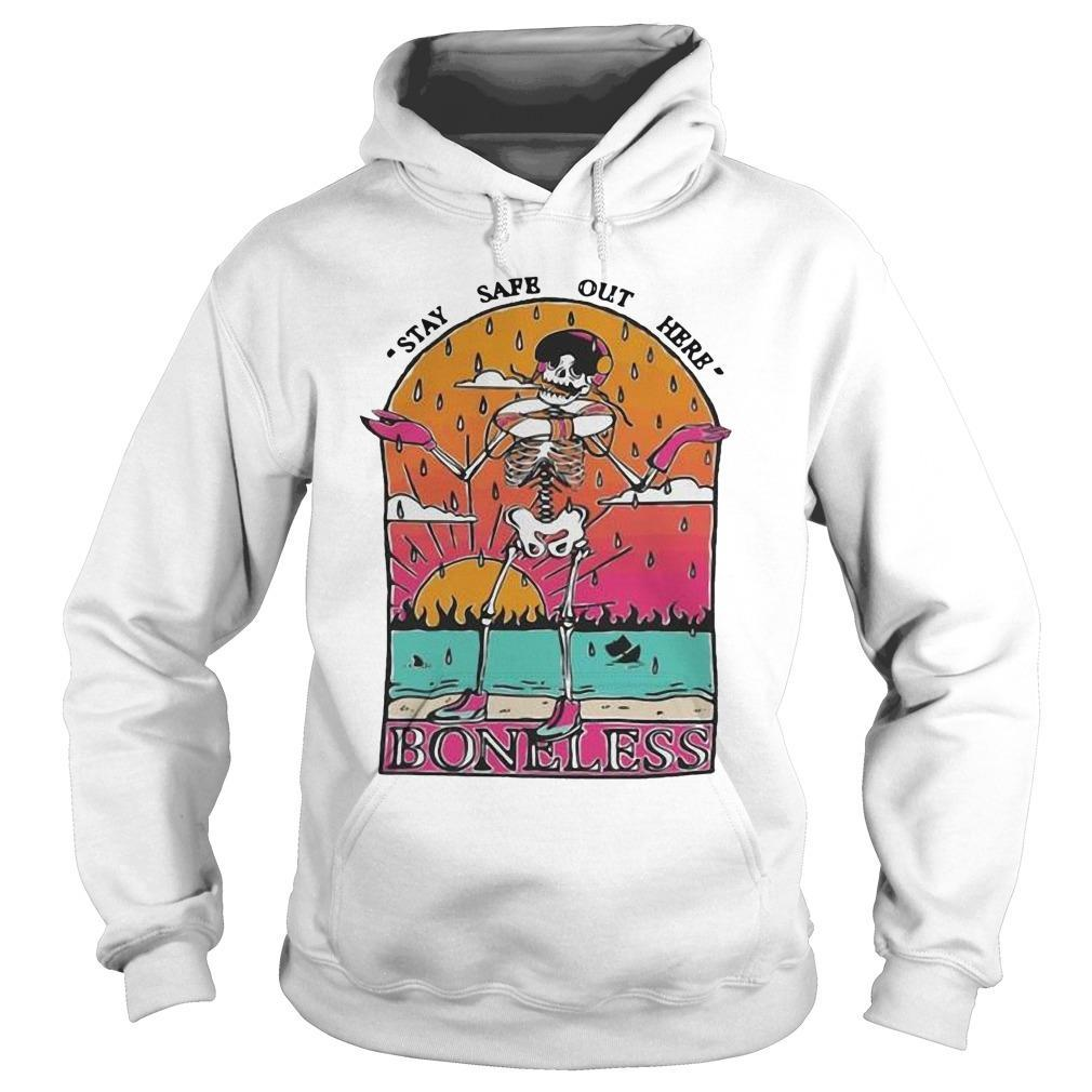 Skeleton Stay Safe Out Here Boneless Hoodie