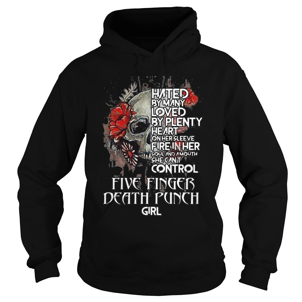 Skull Hated By Many Loved By Plenty On Her Sleeve Fire In Her Hoodie