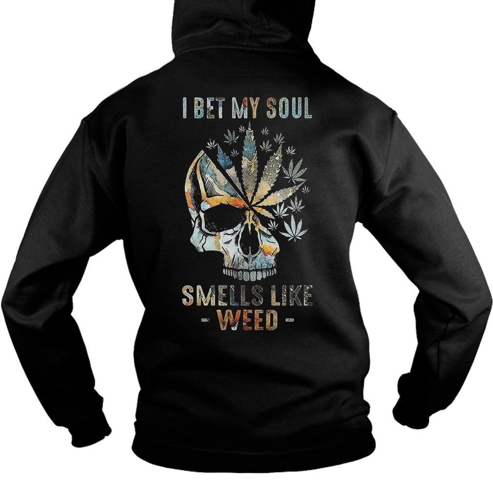 Skull I Bet My Soul Smells Like Weed Hoodie