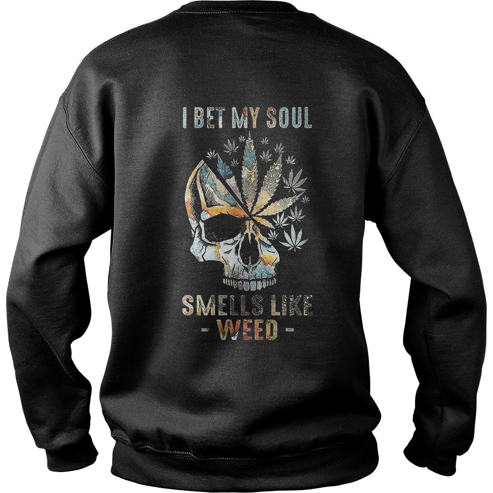 Skull I Bet My Soul Smells Like Weed Sweater