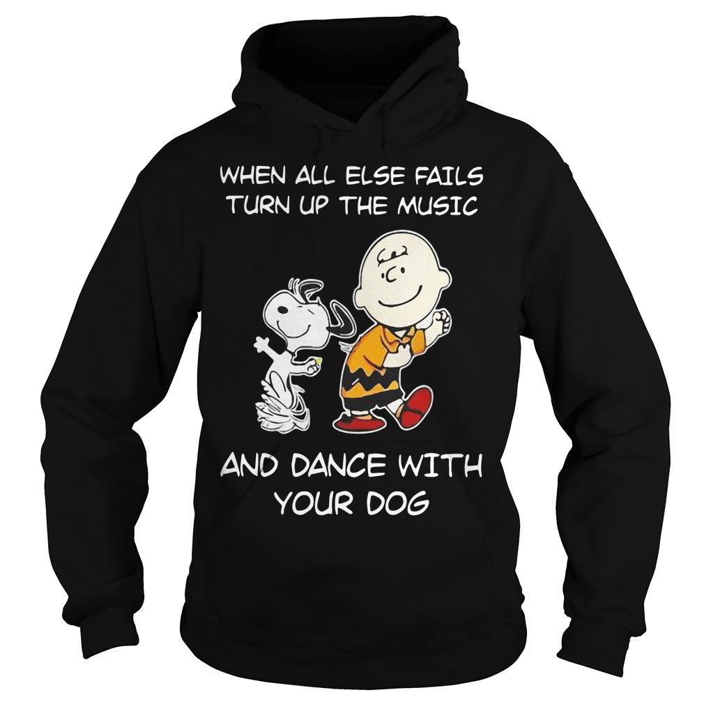 Snoopy When All Else Fails Turn Up The Music And Dance With Your Dog Hoodie