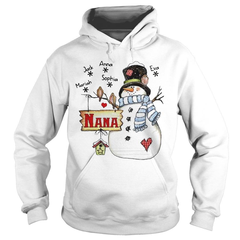 Snowman Nana Mariah Jack Anna Sophia Eva Hoodie