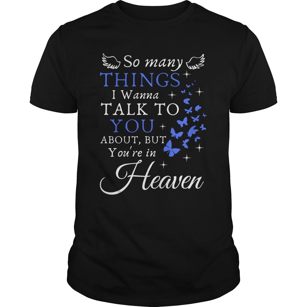 So Many Things I Wanna Talk To You About But You're In Heaven Longsleeve