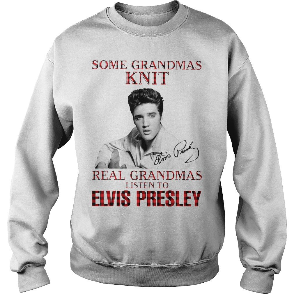 Some Grandmas Knit Real Grandmas Listen To Elvis Presley Sweater