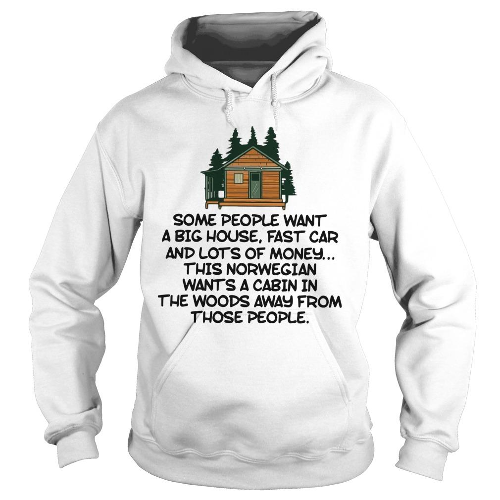 Some People Want A Big House Fast Car And Lots Of Money Hoodie