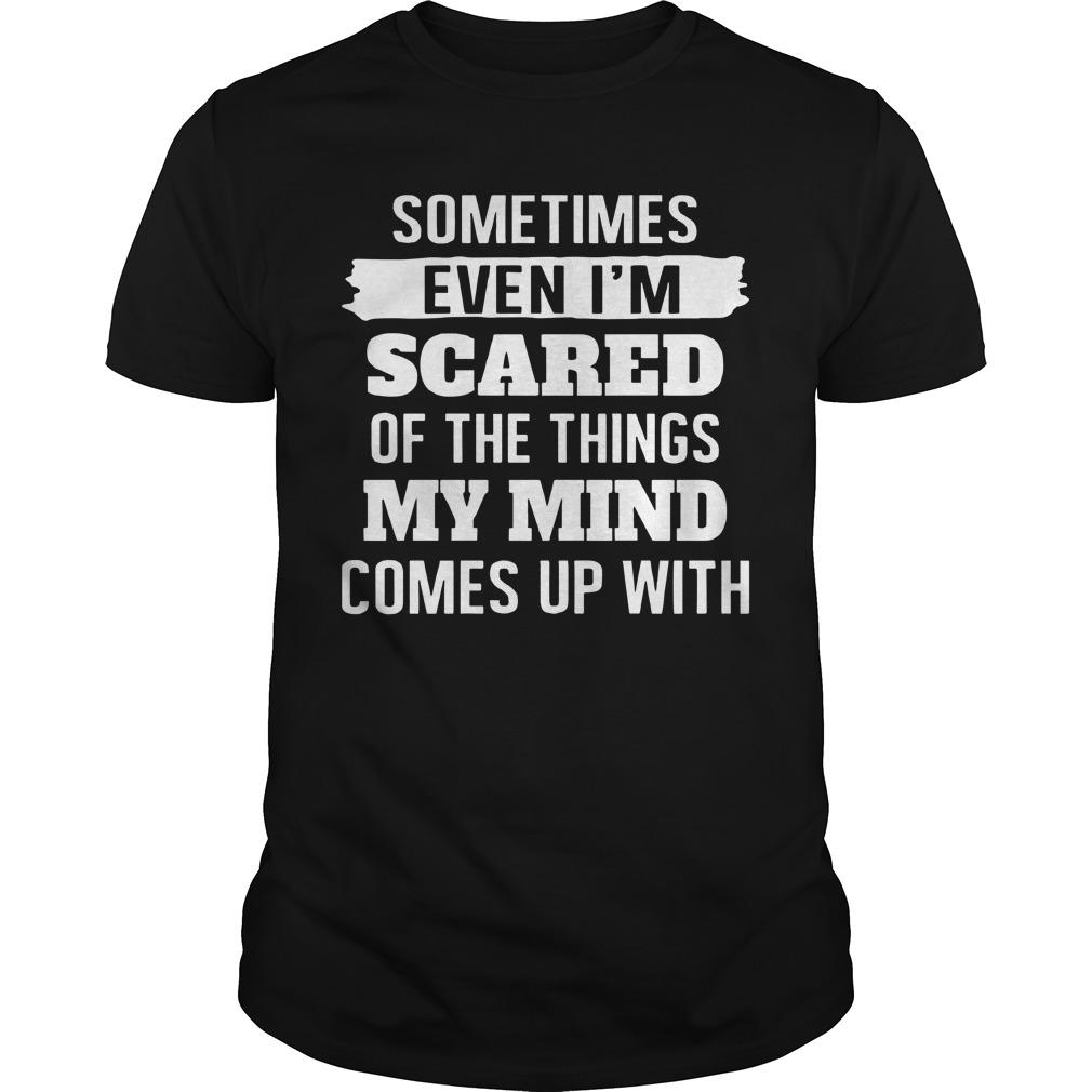 Sometimes Even I'm Scared Of The Things My Mind Longsleeve