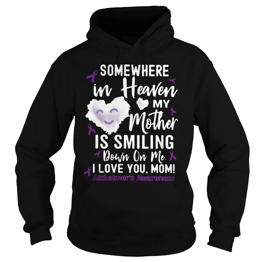 Somewhere In Heaven My Mother Is Smiling Down On Me Hoodie