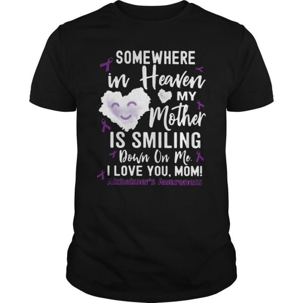 Somewhere In Heaven My Mother Is Smiling Down On Me Shirt